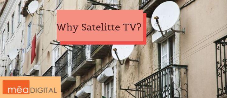 Why Satellite TV
